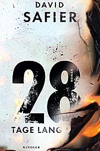 Buchrezension: 28 Tage von David Safier; Bildquelle: Kindler Verlag