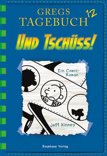 Gregs Tagebuch 12 Und tschuess baumhaus verlag web