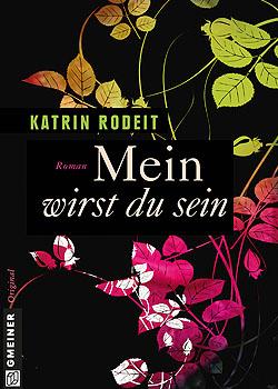 Buchrezension des Kriminalromans 'Mein wirst du sein'; Bildquelle: Gmeiner Verlag