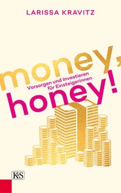 Money, honey! von Larissa Kravitz