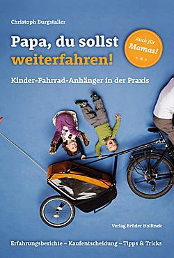 Kinder-Fahrrad-Anhänger in der Praxis; Bildquelle: Verlag Brüder Hollinek
