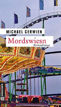 Buchrezension vom Kriminalroman 'Mordswiesn'; Bildquelle: Gmeiner Verlag