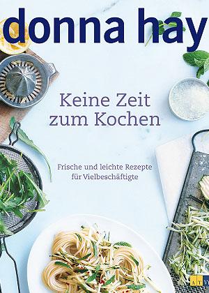 Keine Zeit zum Kochen - das neue Kochbuch von Donna Hay; Bildquelle: AT Verlag