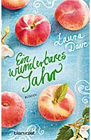 Ein wunderbares Jahr von Laura Dave; Bildquelle: Blanvalet Verlag